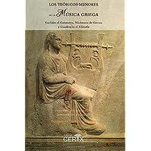 Los Teóricos Menores de la Música Griega: Euclides el Geómetra, Nicómaco de Gerasa y Gaudencio el Filósofo (Colección Harmonices Mundi)