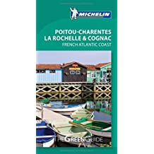 Michelin Green Guide Poitou-Charentes, La Rochelle & Cognac (Green Guide/Michelin) by Michelin Travel & Lifestyle (2014-02-07)