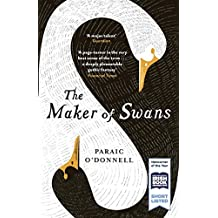 The Maker of Swans: 'A deeply pleasurable gothic fantasy'
