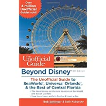 Beyond Disney: The Unofficial Guide to SeaWorld, Universal Orlando, & the Best of Central Florida by Bob Sehlinger (2015-12-08)