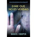 Dime que no es verdad: Thriller psicologico. (Spanish Edition)