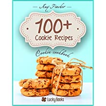 Cookie cookbook. 100+ cookie recipes: Most popular and easy cookie recipes. How to make cookies. Baking cookies (English Edition)