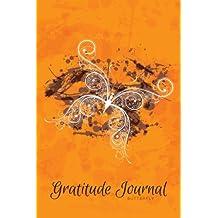 Gratitude Journal Butterfly: An Inspirational Notebook to Practise Daily Gratitude: Volume 3 (Gratitude Journal - Grunge Serie)