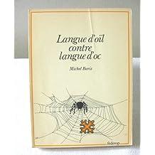 Langue d'oïl contre langue d'oc : évolution historique du contre-enseignement de l'occitan, puis de son enseignement (Collection Minorités nationales)