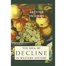 The Idea of Decline in Western History (English Edition)