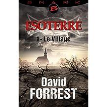 Le Village - Esoterre - Saison 1 - Épisode 1: Esoterre, T1