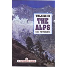 Walking in the Alps (A Cicerone guide) by Kev Reynolds (1998-01-01)