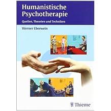 Humanistische Psychotherapie: Quellen, Theorien und Techniken