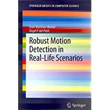 [(Robust Motion Detection in Real-Life Scenarios)] [By (author) Ester Martinez-Martin ] published on (July, 2012)