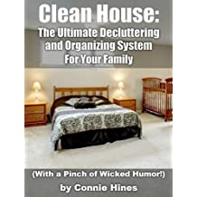 Clean House: The Ultimate Decluttering & Home Organization System (with a pinch of wicked humor!) (English Edition)