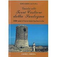 Guida alle torri costiere della Sardegna. 1000 anni d'incursioni barbaresche.
