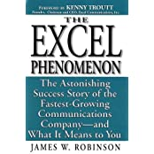 Excel Phenomenon: The Astonishing Success Story of the Fastest-Growing Communications Company -- and What It Means to You by James W. Robinson (1997-09-03)