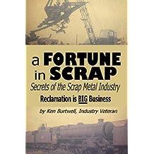 A Fortune In Scrap - Secrets of the Scrap Metal Industry