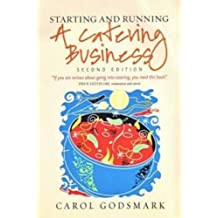 Starting and Running a Catering Business, 2nd edition by Carol Godsmark (2008-08-15)