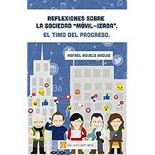Reflexiones sobre la sociedad «móvil-izada». El timo del progreso