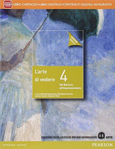 Arte di vedere. Ediz. gialla. Per le Scuole superiori. Con e-book. Con espansione online: 4 - Amazon Libri