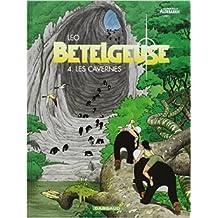 Les Mondes d'Aldébaran, cycle 2 : Bételgeuse, tome 4 : Les Cavernes de Leo ( 1 novembre 2003 )