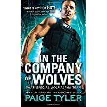 In the Company of Wolves (Swat) by Paige Tyler (2016-03-01)