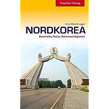 Nordkorea - Geschichte, Kultur, Sehenswürdigkeiten (Trescher-Reihe Reisen)