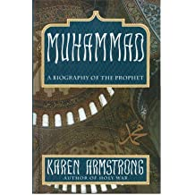 Muhammad: A Biography of the Prophet by Karen Armstrong (1992-04-01)