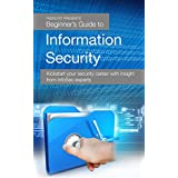 Beginner's Guide to Information Security: Kickstart your security career with insight from InfoSec experts (English Edition)