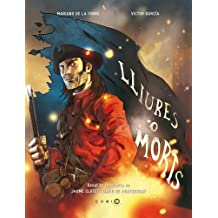 Lliures O Morts (COMIC BOOKS)