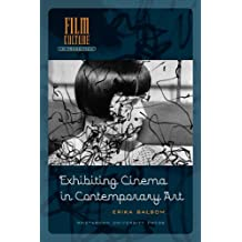 Exhibiting Cinema in Contemporary Art (Amsterdam University Press - Film Culture in Transition)