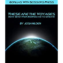 These Are The Voyages: How Star Trek Inspired Me To Create (You're The Inspiration Book 3) (English Edition)