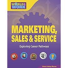 Marketing, Sales & Service (Bright Futures Press : World of Work)