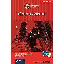 Opera oscura: Compact Lernkrimi. Italienisch Grammatik - Niveau B1
