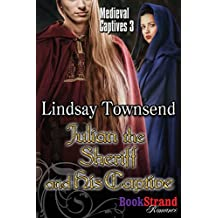Julian the Sheriff and His Captive [Medieval Captives 3] (BookStrand Publishing Mainstream)