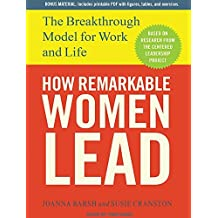 How Remarkable Women Lead: The Breakthrough Model for Work and Life by Joanna Barsh (2012-07-09)