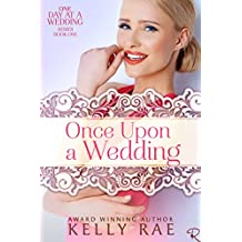 Once Upon a Wedding: Book One of the One Day at a Wedding Series (English Edition)