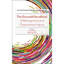 The Emerald Handbook of Management and Organization Inquiry