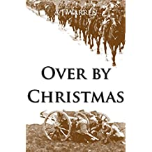 Over by Christmas: The Retreat from Mons (Harry Thatcher Book 1)