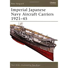 Imperial Japanese Navy Aircraft Carriers 1921-45 (New Vanguard, Band 109)