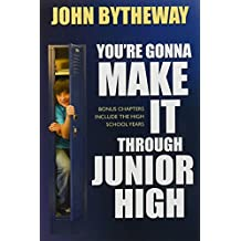 Title: Youre Gonna Make It through Junior High