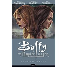 No Future For You (Buffy the Vampire Slayer Season Eight, Volume 2) by Brian K. Vaughan (2008-06-03)