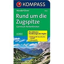 Rund um die Zugspitze - Garmisch-Partenkirchen: Wanderführer mit Tourenkarten, Höhenprofilen und Wandertipps (KOMPASS-Wanderführer, Band 5426)