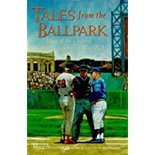 Tales from the Ballpark: More of the Greatest True Baseball Stories Ever Told (Baseball Tales) by Mike Shannon (1999-04-02)