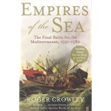 [(Empires of the Sea : The Final Battle for the Mediterranean, 1521-1580)] [By (author) Roger Crowley] published on (June, 2009)