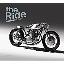 The Ride 2nd Gear: New Custom Motorcycles and Their Builders. Gentlemans edition