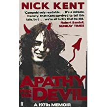 [(Apathy for the Devil: A Seventies Memoir)] [ By (author) Nick Kent ] [February, 2011]