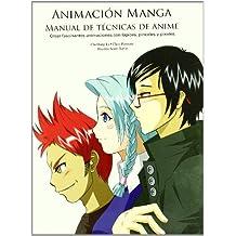Animación manga: Manual de técnicas de anime (Animacion Manga)