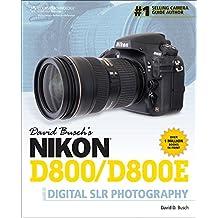 David Busch's Nikon D800/D800E Guide to Digital SLR Photography (David Busch's Digital Photography Guides)