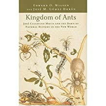 [ KINGDOM OF ANTS: JOSE CELESTINO MUTIS AND THE DAWN OF NATURAL HISTORY IN THE NEW WORLD - GREENLIGHT ] Kingdom of Ants: Jose Celestino Mutis and the Dawn of Natural History in the New World - Greenlight By Wilson, Edward Osborne ( Author ) Oct-2010 [ Hardcover ]