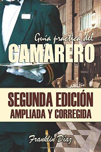 Descargar Libro Guía Práctica del Camarero: Segunda edición ampliada y corregida de Franklin Díaz