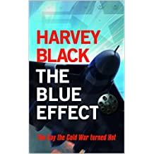 The Blue Effect: The Day the Cold War turned Hot