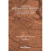Autour de Descartes et Newton: Le paysage scientifique lyonnais dans le premier XVIIIe siècle