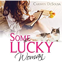 Some Lucky Woman: Jana's Story: What's Luck Got to Do with It, Book 1